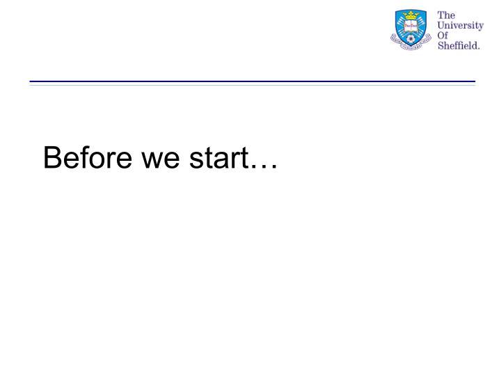 Before we start