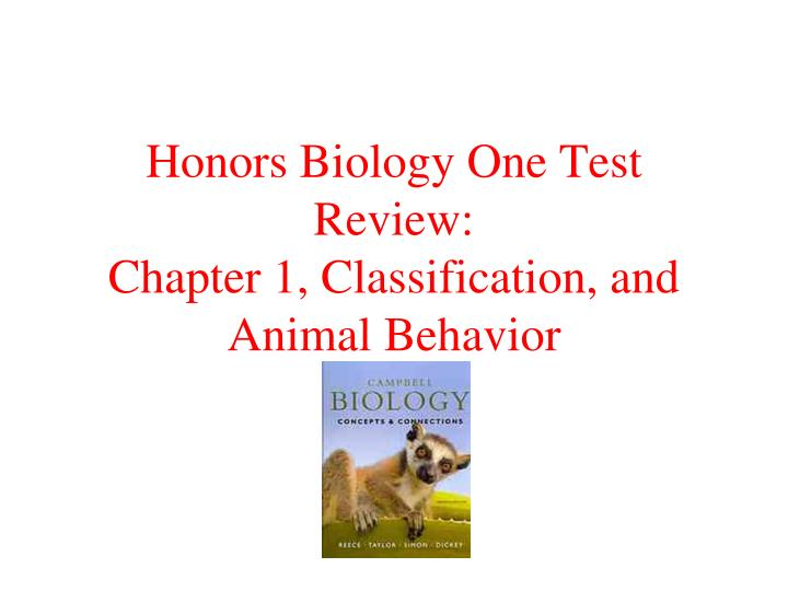 PPT - Honors Biology One Test Review: Chapter 1, Classification, and