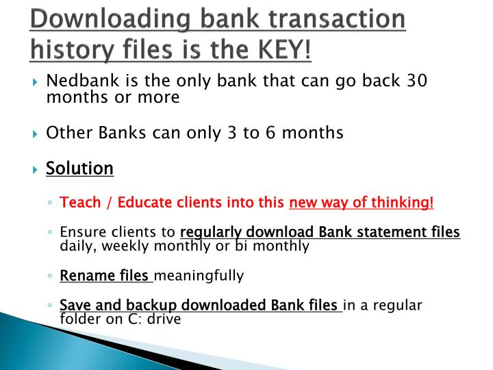 Downloading bank transaction history files is the KEY!