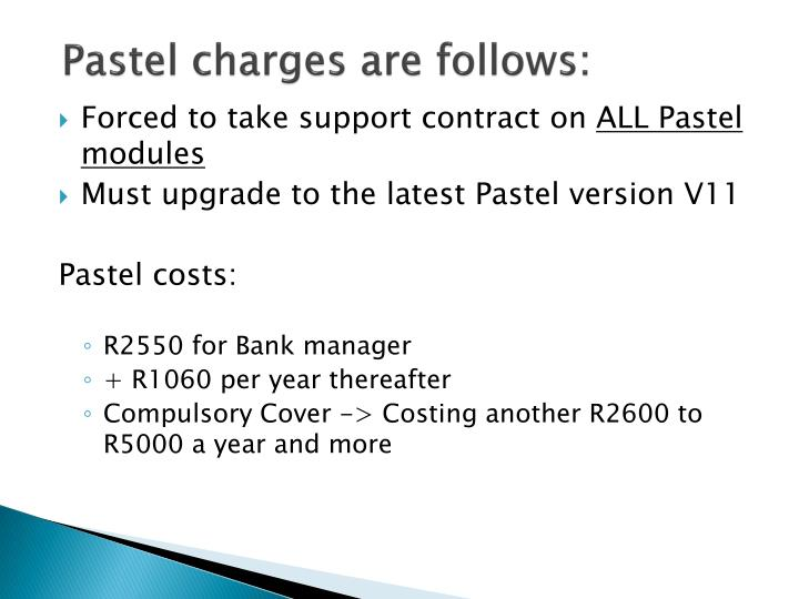 Pastel charges are follows: