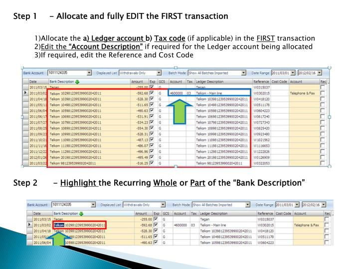 Step 1 	- Allocate and fully EDIT the FIRST transaction