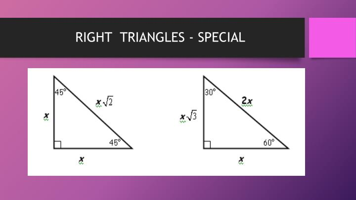 RIGHT  TRIANGLES - SPECIAL