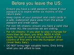 before you leave the us
