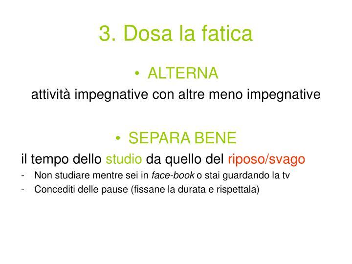 3. Dosa la fatica