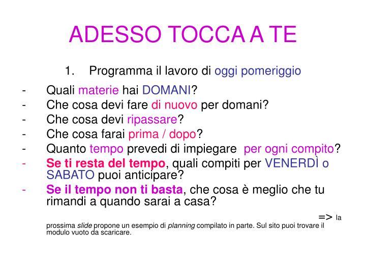 ADESSO TOCCA A TE