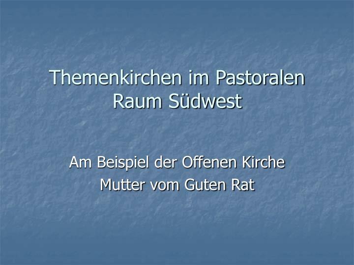Themenkirchen im pastoralen raum s dwest
