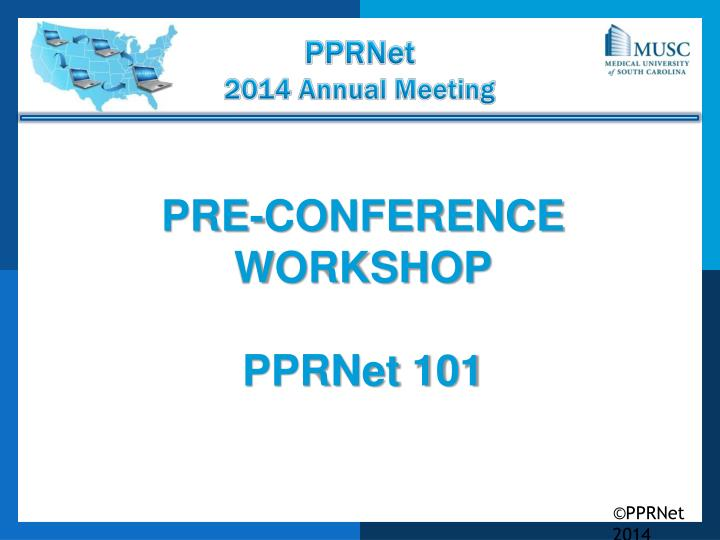 pre conference workshop pprnet 101 n.