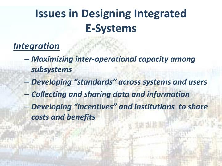 Issues in Designing Integrated