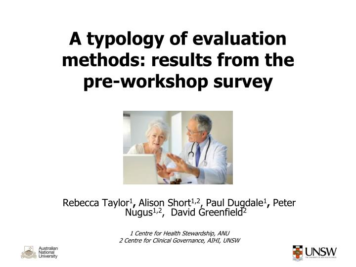 a typology of evaluation methods results from the pre workshop survey n.