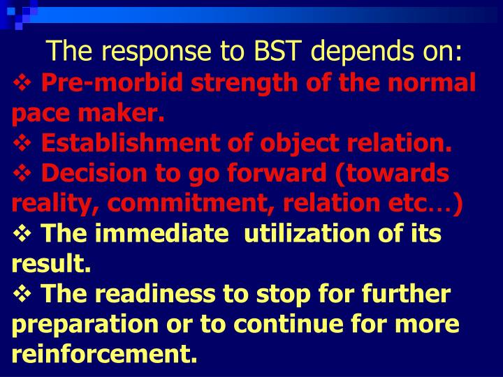 The response to BST depends on: