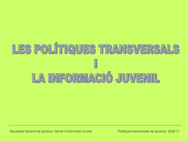 LES POLÍTIQUES TRANSVERSALS