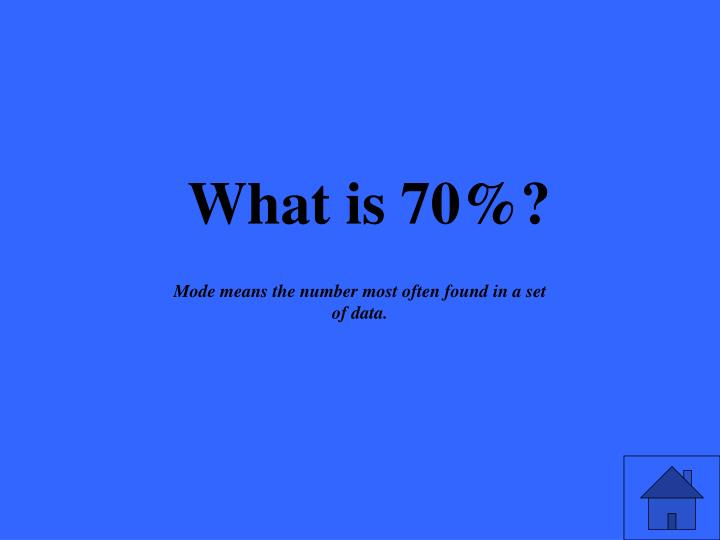 What is 70%?