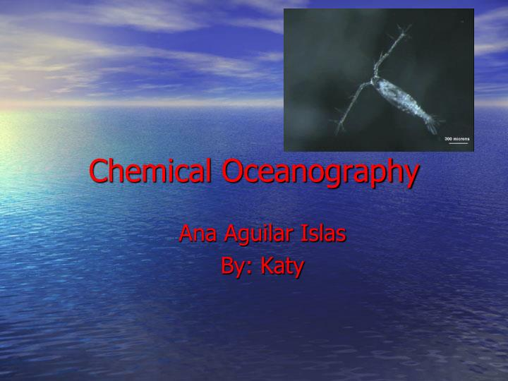 Ppt Chemical Oceanography Powerpoint Presentation Free Download Id 4985303