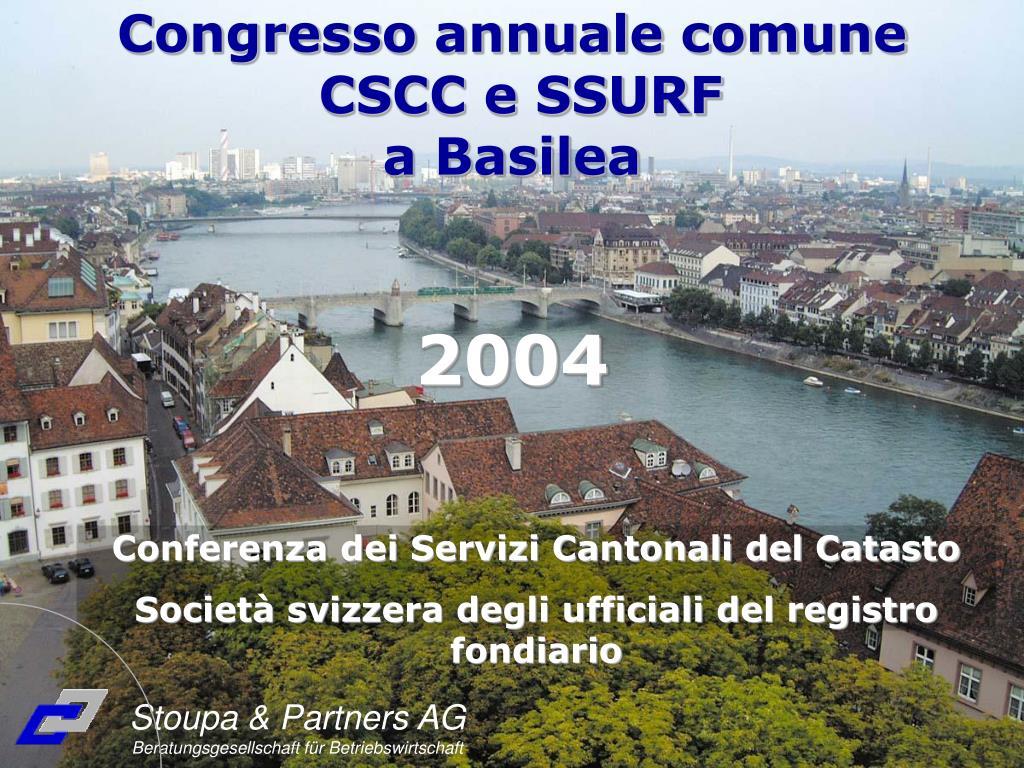 PPT - Congresso annuale comune CSCC e SSURF a Basilea ...