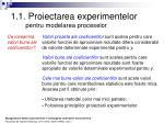 1 1 proiectarea experimentelor pentru modelarea proceselor1