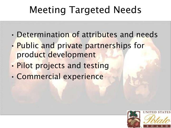 Meeting targeted needs