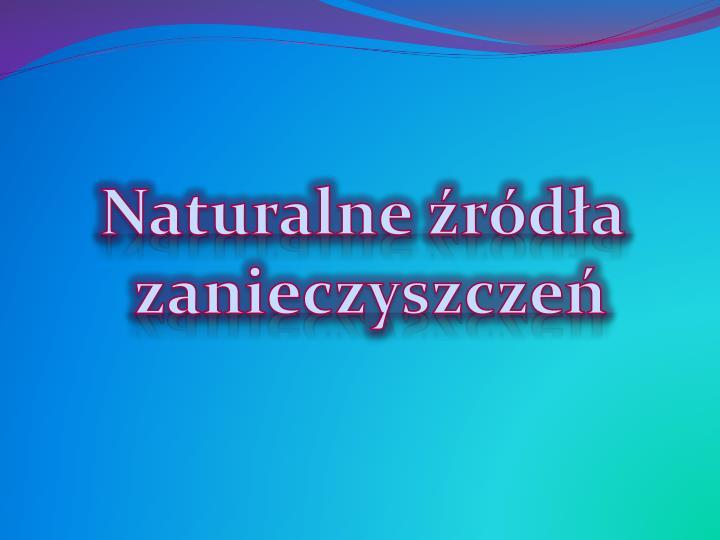Naturalne źródła