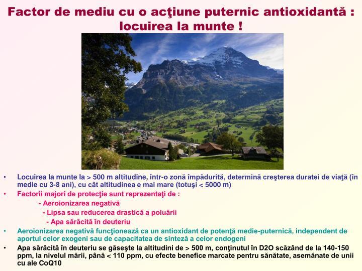Factor de mediu cu o acţiune puternic antioxidantă : locuirea la munte !