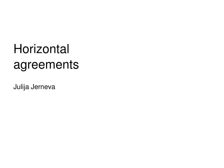 horizontal agreements n.