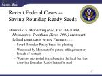 recent federal cases saving roundup ready seeds