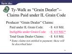 ty walk as grain dealer claims paid under il grain code