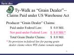 ty walk as grain dealer claims paid under us warehouse act