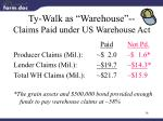 ty walk as warehouse claims paid under us warehouse act
