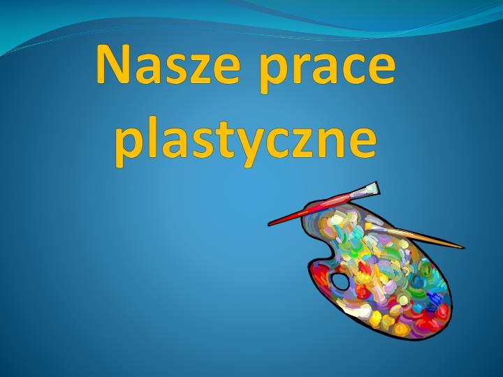 Nasze prace plastyczne