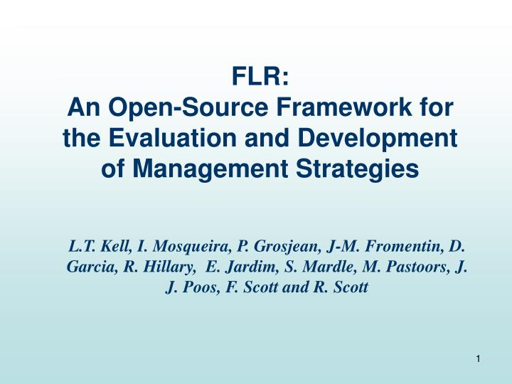 flr an open source framework for the evaluation and development of management strategies n.