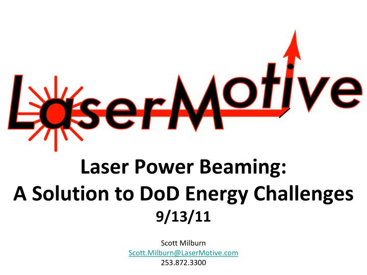 laser power beaming a solution to dod energy challenges 9 13 11