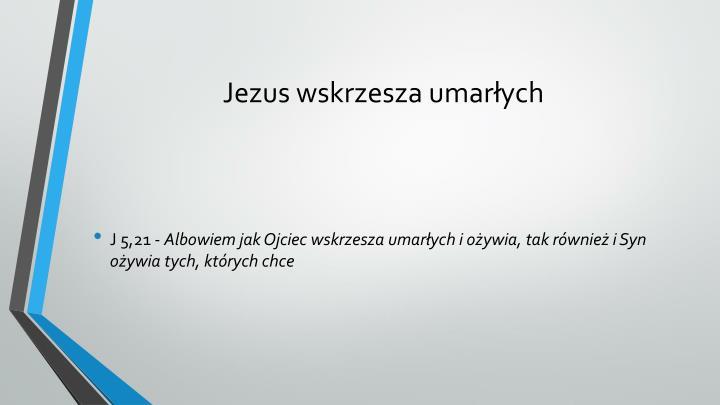 Jezus wskrzesza umarłych