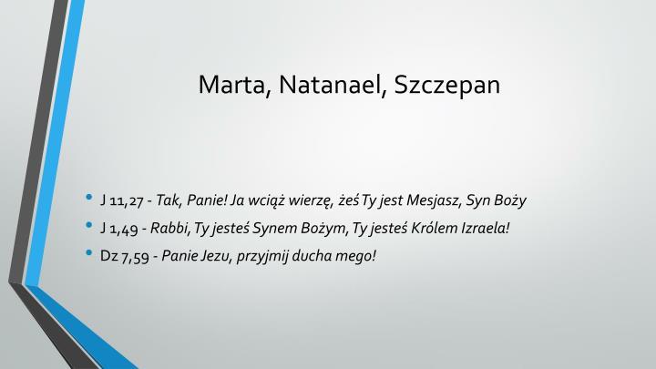 Marta, Natanael, Szczepan