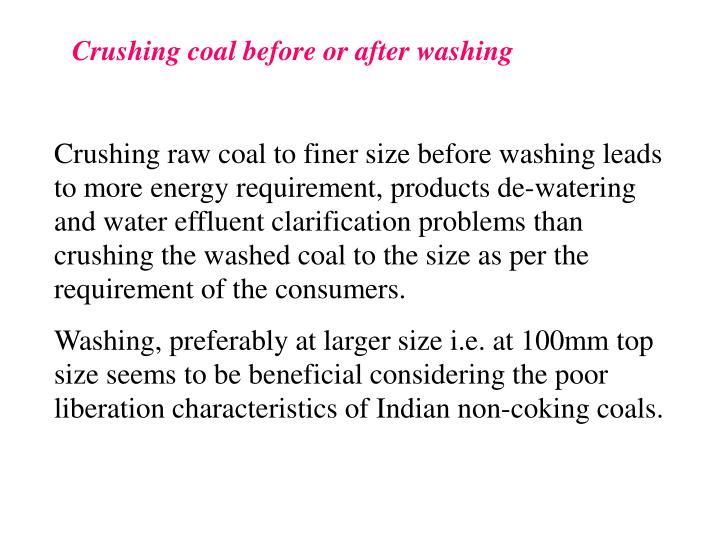 Crushing coal before or after washing