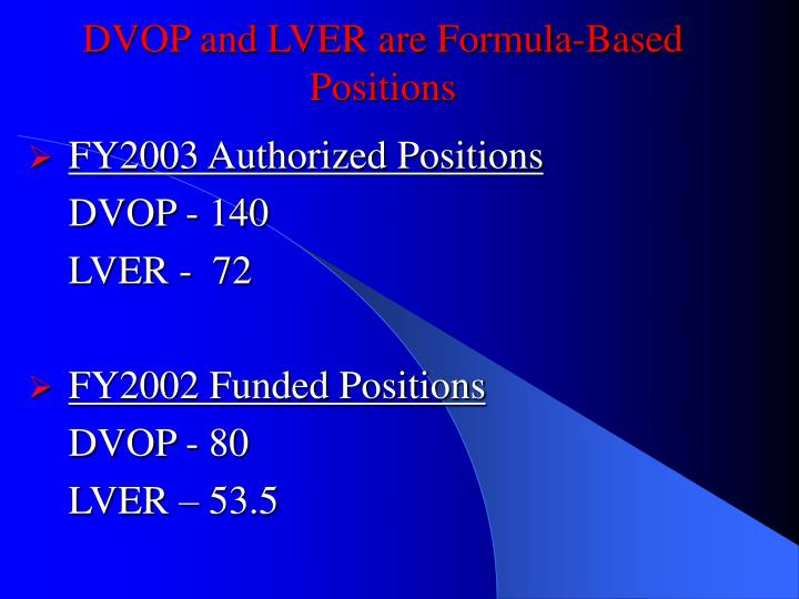 DVOP and LVER are Formula-Based Positions
