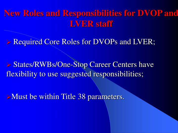 New Roles and Responsibilities for DVOP and LVER staff
