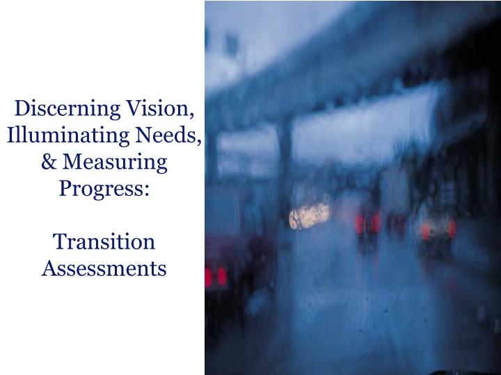 Discerning Vision, Illuminating Needs, & Measuring Progress: