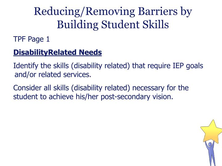 Reducing/Removing Barriers by Building Student Skills