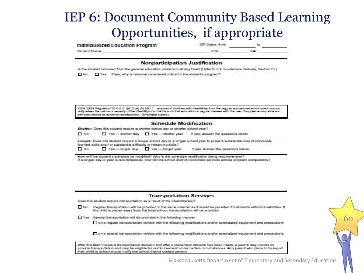 IEP 6: Document Community Based Learning Opportunities,  if appropriate