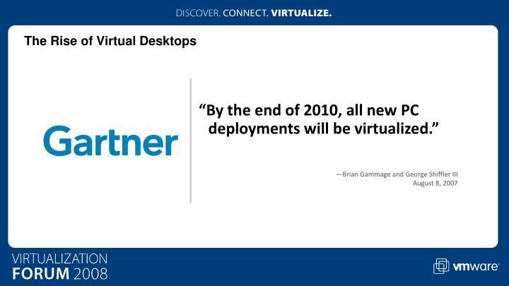 """""""By the end of 2010, all new PC deployments will be virtualized."""""""