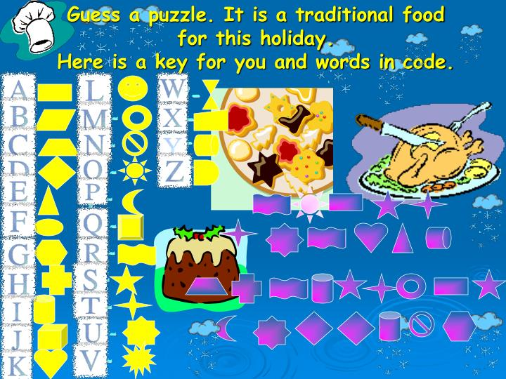 Guess a puzzle. It is a traditional food