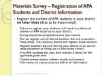 materials survey registration of apa students and district information