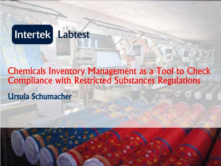 chemicals inventory management as a tool to check compliance with restricted substances regulations n.