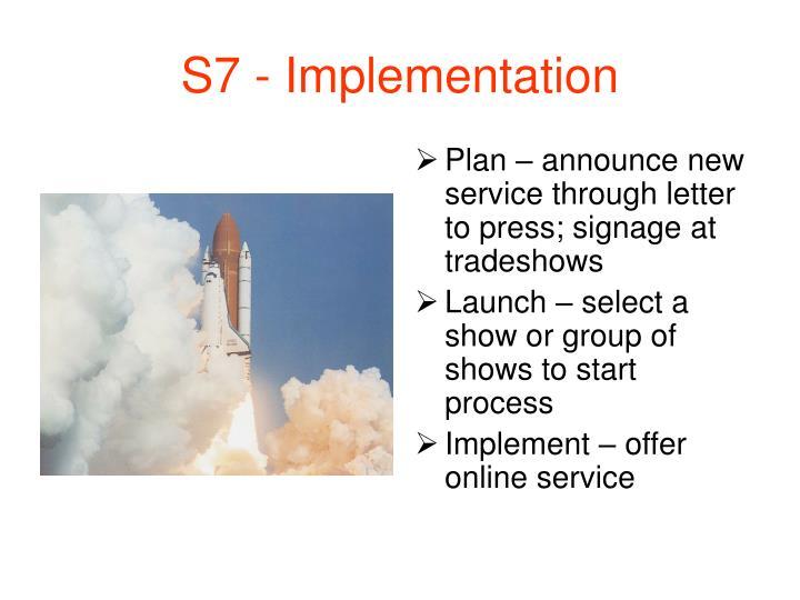 S7 - Implementation