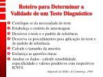 roteiro para determinar a validade de um teste diagn stico