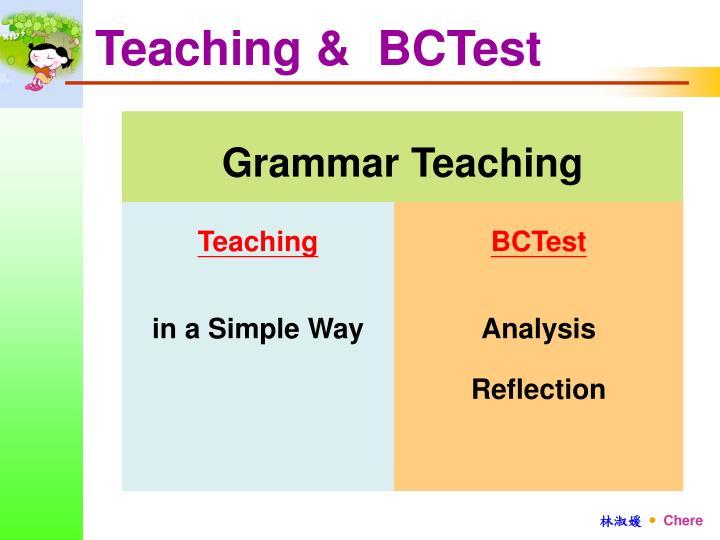 Teaching &  BCTest