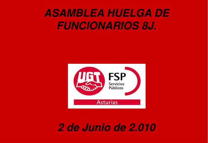 ASAMBLEA HUELGA DE FUNCIONARIOS 8J.