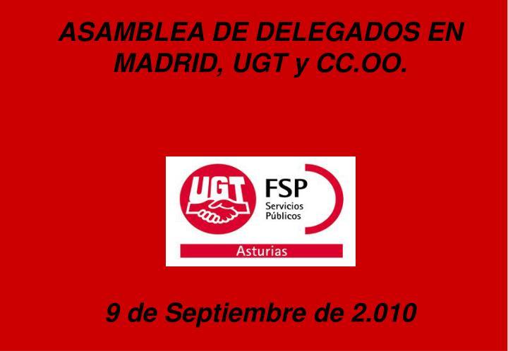 ASAMBLEA DE DELEGADOS EN MADRID, UGT y CC.OO.