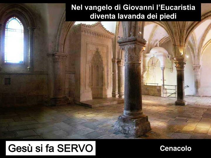 Nel vangelo di Giovanni l'Eucaristia diventa lavanda dei piedi