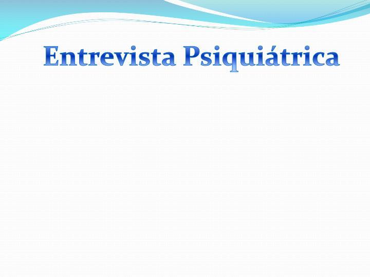 Entrevista Psiquiátrica