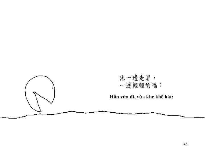 Hắn vừa đi, vừa khe khẽ hát: